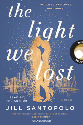 The Light We Lost (Unabridged) - Jill Santopolo