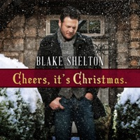 Cheers, It's Christmas. (Deluxe Version) - Blake Shelton mp3 download