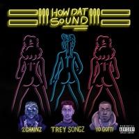 How Dat Sound (feat. 2 Chainz & Yo Gotti) - Single - Trey Songz