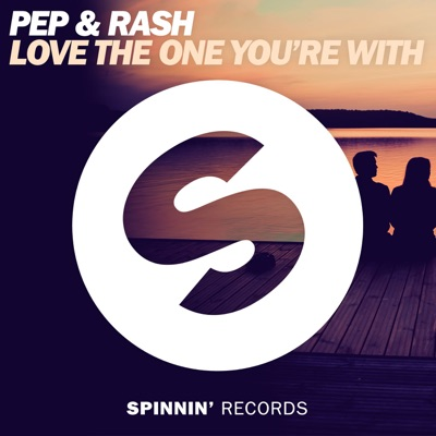 Love The One You're With - Pep & Rash mp3 download