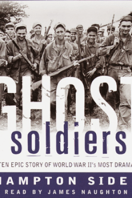 Ghost Soldiers: The Epic Account of World War II's Greatest Rescue Mission (Abridged) - Hampton Sides