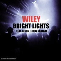 Bright Lights (feat. Giggs & Juelz Santana) - Single - Wiley mp3 download