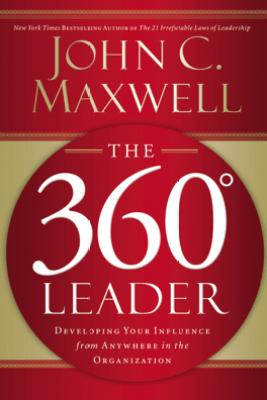 The 360 Degree Leader (Abridged) - John C. Maxwell