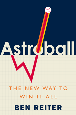 Astroball: The New Way to Win It All (Unabridged) - Ben Reiter
