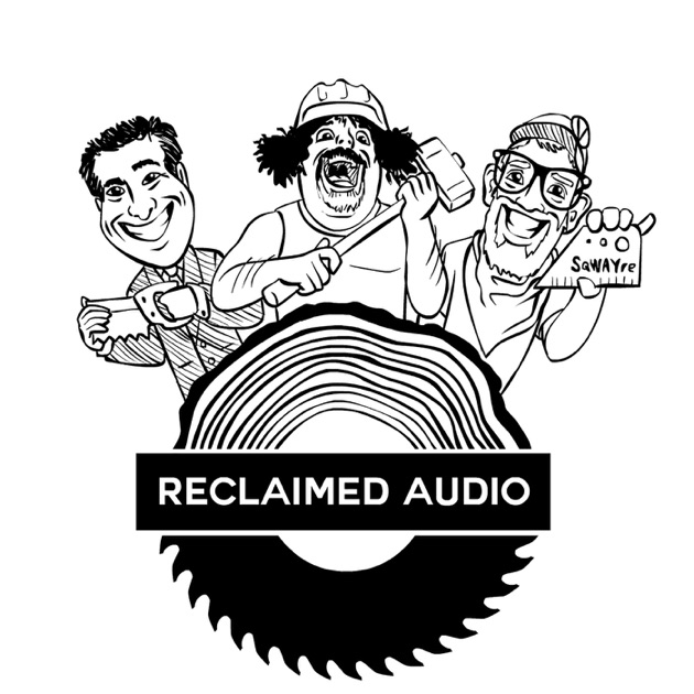 Reclaimed Audio Podcast by Phil Pinsky, Tim Sway, Bill