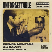 Unforgettable (Latin Remix) [feat. Swae Lee] - Single - French Montana & J Balvin mp3 download