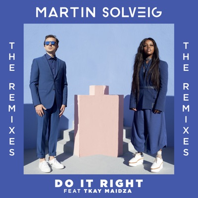 Do It Right (Club Mix) - Martin Solveig Feat. Tkay Maidza mp3 download
