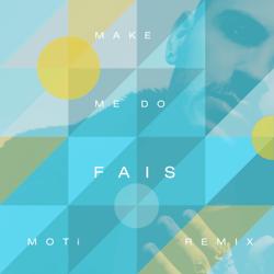 Make Me Do (MOTi Remix) - Make Me Do (MOTi Remix) mp3 download