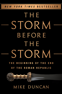 The Storm Before the Storm - Mike Duncan