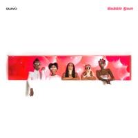 B U B B L E  G U M - Single - Quavo mp3 download