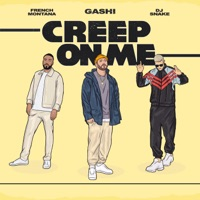 Creep On Me (feat. French Montana & DJ Snake) - Single - GASHI mp3 download