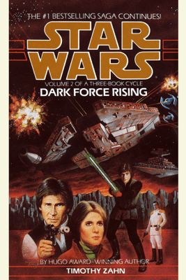 Dark Force Rising: Star Wars Legends (The Thrawn Trilogy) (Unabridged) - Timothy Zahn