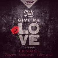 Give Me Love (feat. Daramola) [Kalibandulu Remix] ShiShi
