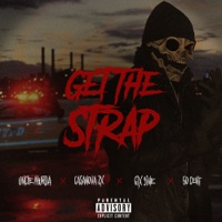 Get the Strap (feat. Casanova, 6ix9ine & 50 Cent) - Single - Uncle Murda mp3 download