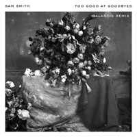 Too Good at Goodbyes (Galantis Remix) - Single - Sam Smith & Galantis mp3 download