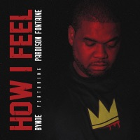 How I Feel (feat. Pardison Fontaine) - Single - Bynoe mp3 download