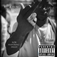 F**k How Ya Feel (feat. Diggy) - Single - Rj2k mp3 download