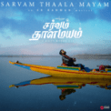 Free Download A. R. Rahman, Haricharan & Arjun Chandy Sarvam Thaala Mayam (Tamil) Mp3