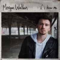 If I Know Me - Morgan Wallen mp3 download