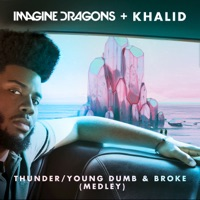 Thunder / Young Dumb & Broke (Medley) - Single - Imagine Dragons & Khalid mp3 download