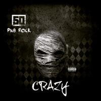 Crazy (feat. PnB Rock) - Single - 50 Cent