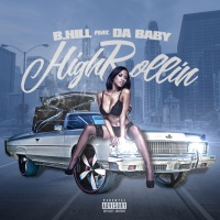 High Rollin (feat. DaBaby) - Single - B.Hill mp3 download