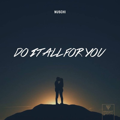 Do It All For You - Nuschi mp3 download