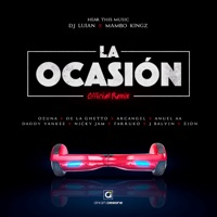 La Ocasión (Remix) [feat. Ozuna, De La Ghetto, Arcángel, Anuel AA, Daddy Yankee, Nicky Jam, Farruko, J Balvin & Zion] - Single - DJ Luian & Mambo Kingz mp3 download