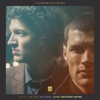 Run Wild. Live Free. Love Strong. (Deluxe Anniversary Edition) - for KING & COUNTRY mp3 download