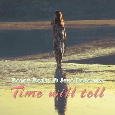 Time Will Tell (Deep House Mix) - Danny Darko Ft Jova Radevska mp3 download