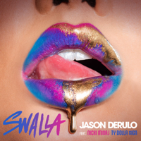 Swalla (feat. Nicki Minaj & Ty Dolla $ign) Jason Derulo