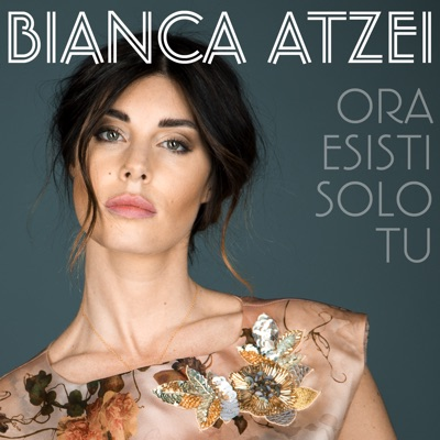 Ora Esisti Solo Tu - Bianca Atzei mp3 download