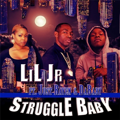 Struggle Baby (feat. Just Raven & Dababy) - Single - Lil Jr. mp3 download