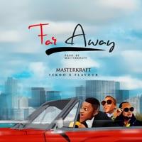 Far Away (Single) [feat. Flavour & Tekno] - Masterkraft mp3 download