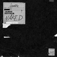 Naked (Acoustic Version) - Single - James Arthur