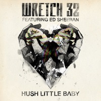 Hush Little Baby (Remixes) [feat. Ed Sheeran] - Wretch 32 mp3 download