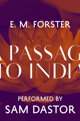 A Passage to India (Unabridged) - E. M. Forster