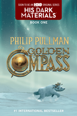 The Golden Compass: His Dark Materials (Unabridged) - Philip Pullman