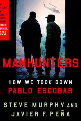 Manhunters - Steve Murphy & Javier F. Peña