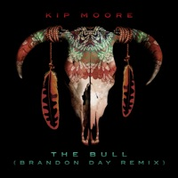 The Bull (Brandon Day Remix) - Single - Kip Moore mp3 download