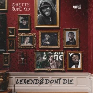 Ghetts Legend don't die
