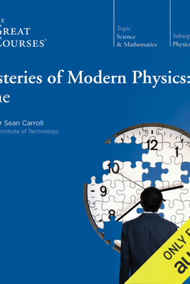 Mysteries of Modern Physics: Time - Sean Carroll & The Great Courses