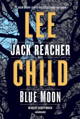 Blue Moon: A Jack Reacher Novel (Unabridged) - Lee Child