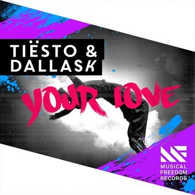 Your Love - Tiësto & DallasK mp3 download