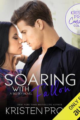 Soaring with Fallon: Big Sky Novella (Unabridged) - Kristen Proby