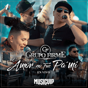 Grupo Firme - El Amor No Fue Pa' Mí (En Vivo) [feat. Banda Coloso] - Single [iTunes Match AAC M4A] (2019)