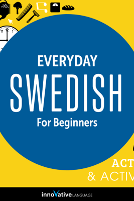 Everyday Swedish for Beginners - 400 Actions & Activities: Beginner Swedish #1 - Innovative Language Learning