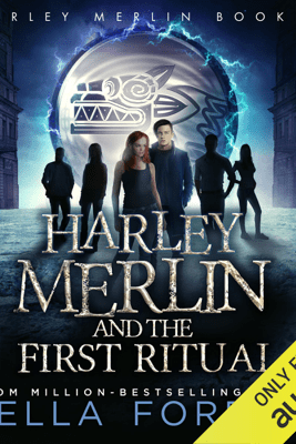 Harley Merlin and the First Ritual: Harley Merlin, Book 4 (Unabridged) - Bella Forrest