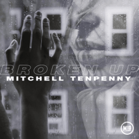 Mitchell Tenpenny - Broken Up