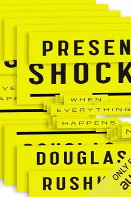 Present Shock: When Everything Happens Now (Unabridged) - Douglas Rushkoff